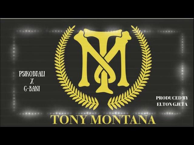 Psikodjali G Bani Tony Montana