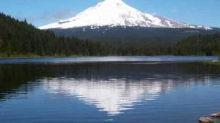 """""""up To The Mountain"""" Mt. Hood, Oregon Music By Susan Boyle"""