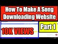 HOW TO MAKE SONG DOWNLOAD WEBSITE | PART-1