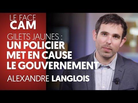 GILETS JAUNES : UN POLICIER MET EN CAUSE LE GOUVERNEMENT - ALEXANDRE LANGLOIS