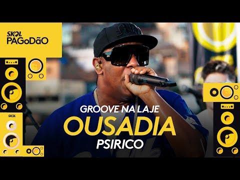 Ousadia - Psirico - Groove Na Laje #2 | Skol PAGoDãO
