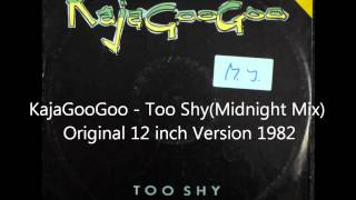 KajaGooGoo - Too Shy (Midnight Mix) Original 12 inch Version 1982.