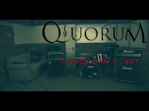 Quorum - Things Don't Last (official video)