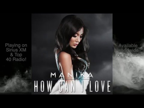 Manika — How Can I Love (official audio)