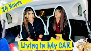 Living In My *CAR* For 24 HOURS Challenge Ft. Samreen Ali | Mahjabeen Ali