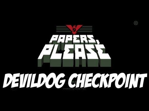 Papers Please - DevilDog Checkpoint Pt.1