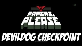 Papers Please - DevilDog Checkpoint Pt.1