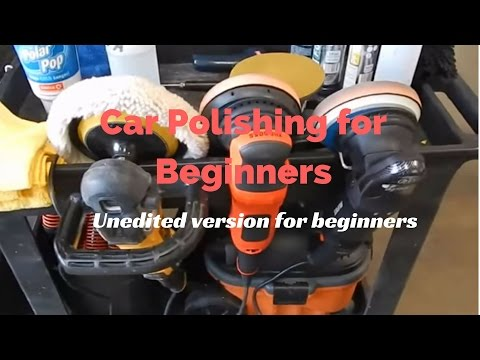 """Car Polishing For Beginners : How to polish a car in """"unedited"""" mode"""