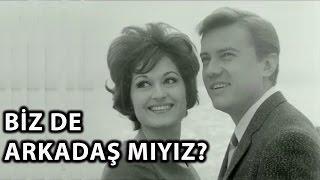 Biz de Arkadaş mıyız? (1962) - Türkan Şoray & Göksel Arsoy