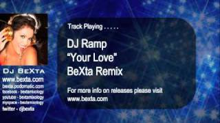 DJ Ramp - Your Love - BeXta Remix