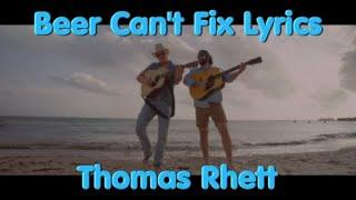 Beer Can't Fix Lyrics By Thomas Rhett Featuring Jon Pardi