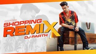 Download Shopping Remix : Jass Manak - DJ Parth   Sunix Thakor   Satti Dhillon   Geet MP3
