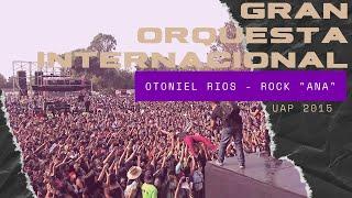 Gran Orquesta (Otoniel - Rock Ana - Alas Peruanas)