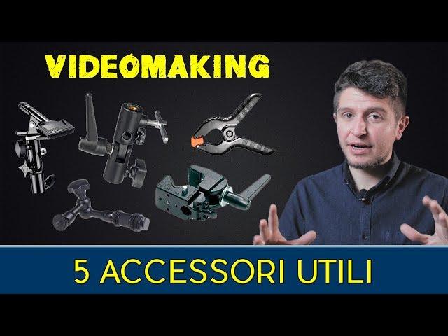 Videomaking - 5 accessori utili per realizzare video