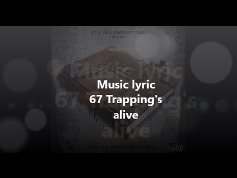 67 Trappings alive lyric