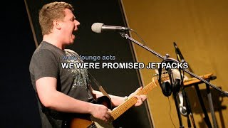 We Were Promised Jetpacks  - Full Performance | WOXY Lounge Acts (SXSW 2010)