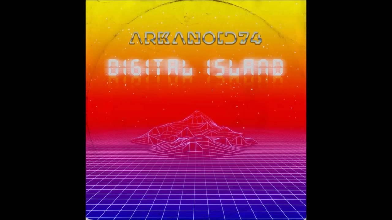 "ARKANOID74 - ""Digital Island"" [SYNTHWAVE/RETROWAVE] #1"