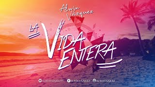 Alwin Vázquez - La Vida Entera (Video Lyric)