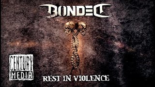 BONDED - Rest In Violence (Lyric)