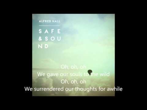 Alfred Hall - Safe & Sound - Lyrics