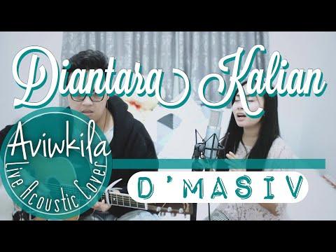 D'Masiv - Diantara Kalian (Live Acoustic Cover by Aviwkila)