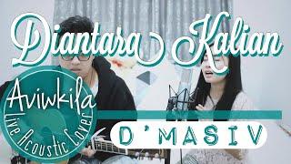 Gambar cover D'Masiv - Diantara Kalian (Live Acoustic Cover by Aviwkila)