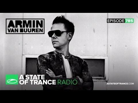 armin van buuren a state of trance 785. Слушать онлайн Armin van Buuren - A State of Trance - 785