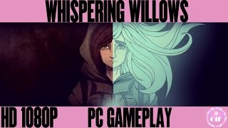 WHISPERING WILLOWS - PC GAMEPLAY [HD 1080p]