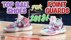 Top 5 Best Basketball Shoes for POINT GUARDS 2018!