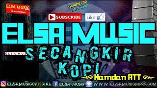 ELSA MUSIC - SECANGKIR KOPI ( Hamdan ATT )