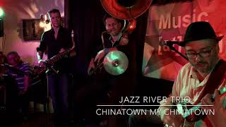 JAZZ RIVER TRIO / Chinatown my Chinatown