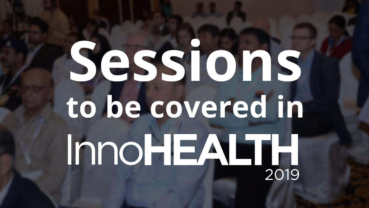 Sessions to be covered in InnoHEALTH 2019 Conference
