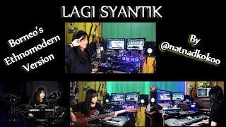 LAGI SYANTIK - Borneo Ethnomodern Version - Cover by Nadiya