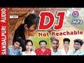 DJ- Not Reachable Bhuban - DJ Santosh Patel Sambalpuri Song RKMedia