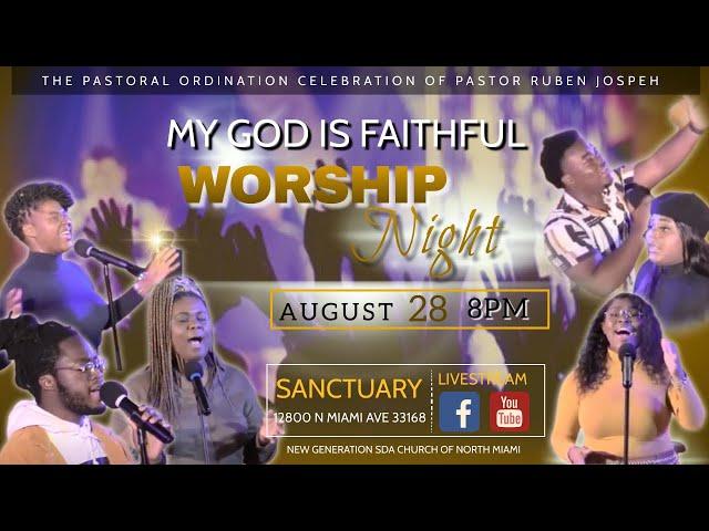 Worship Night Experience   8:00 PM   The Pastoral Ordination Celebration Of Pastor Ruben Joseph  