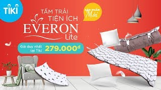 Tiki - Ra mắt sản phẩm hoàn toàn mới - TẤM TRẢI TIỆN ÍCH EVERON LITE