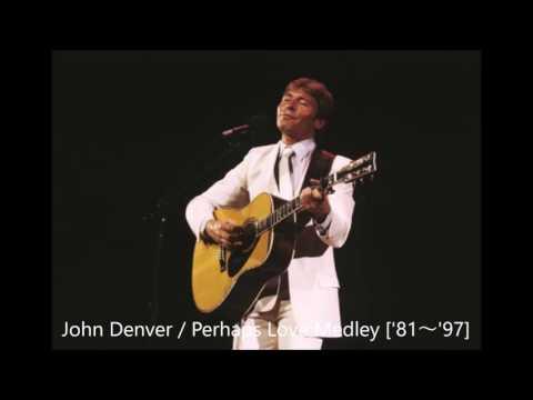 John Denver / Perhaps Love Medley ['81 ~ '97]