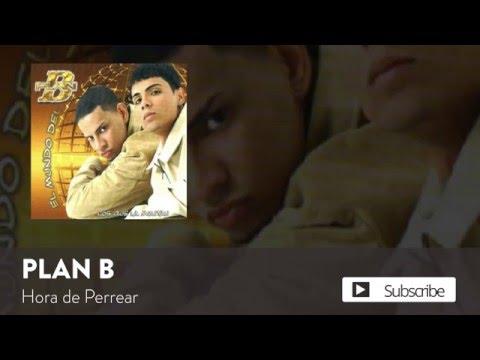Plan B - Hora de Perrear  [Official Audio]