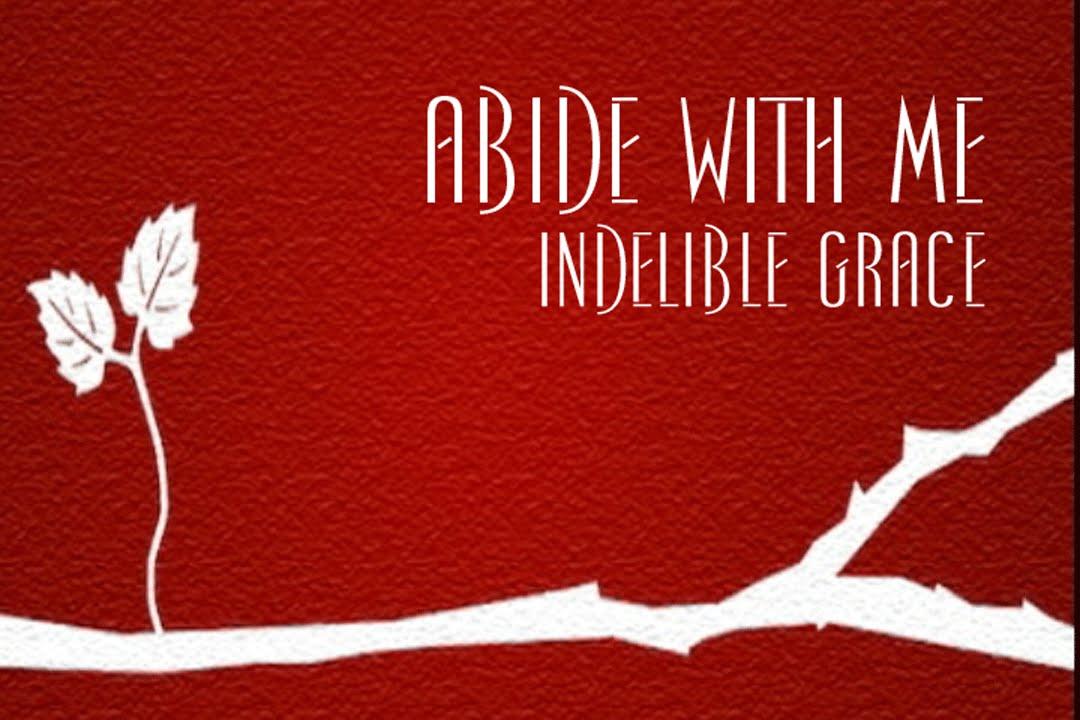 Abide With Me Indelible Grace Youtube