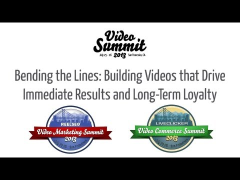 Building Videos that Drive Immediate Results & Long-Term Loyalty ► 2013 Video Summit
