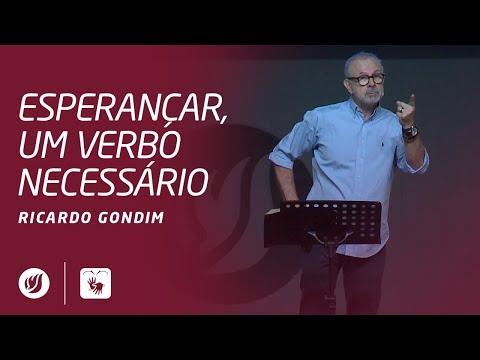 ESPERANÇAR, UM VERBO NECESSÁRIO | Ricardo Gondim