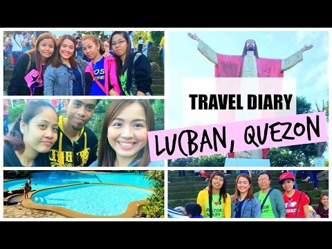 Travel Diary | LUCBAN QUEZON