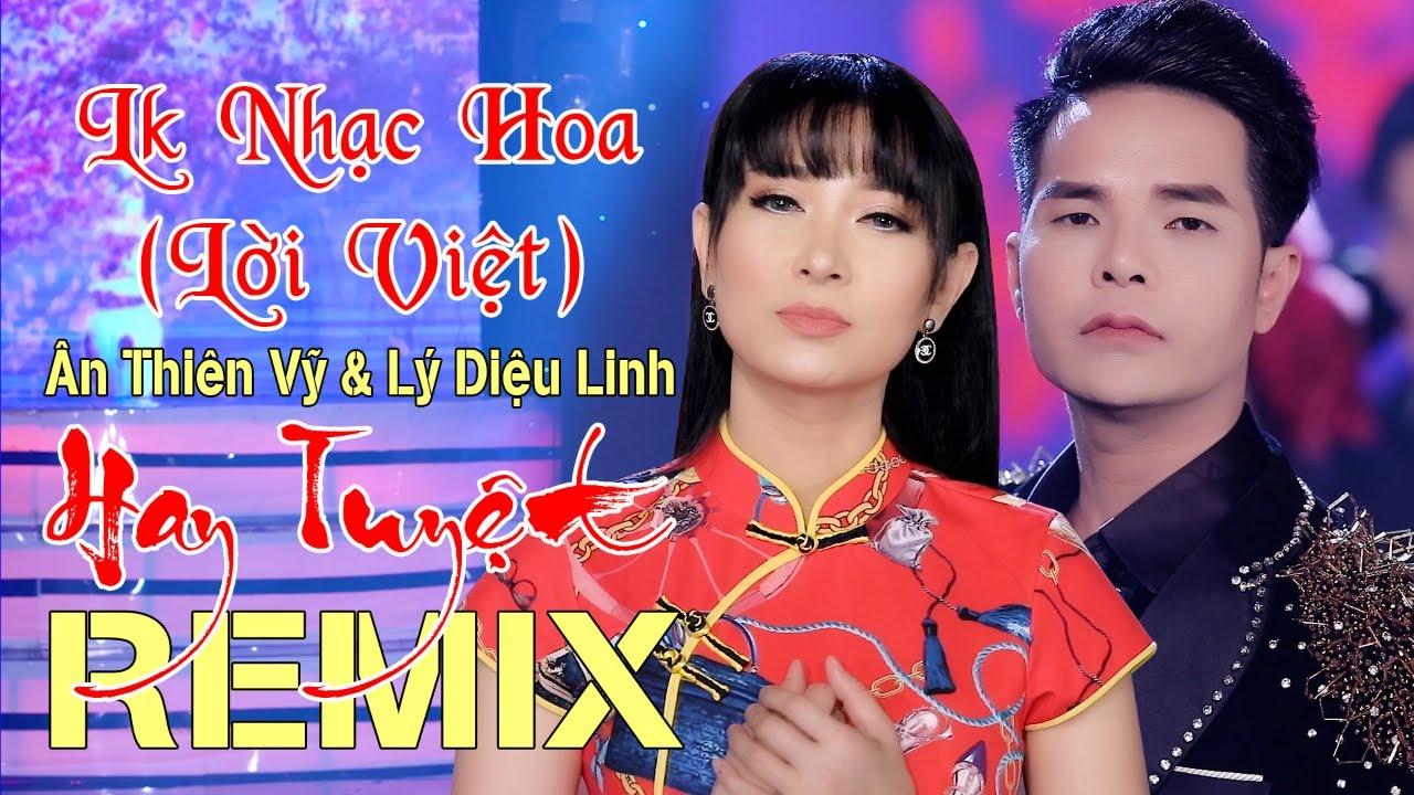 Liên Khúc Nhạc Hoa Lời Việt Remix Hay Nhất Thời 8X9X - Ân Thiên Vỹ & Lý Diệu Linh - Lk Mới Nhất 2020