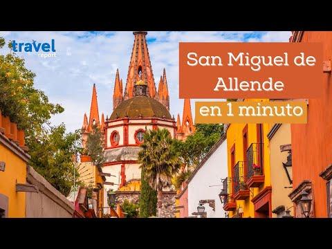 San Miguel de Allende en 1 minuto