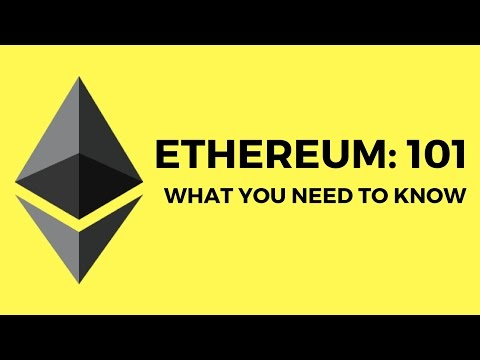 ETHEREUM 101: WHAT YOU NEED TO KNOW