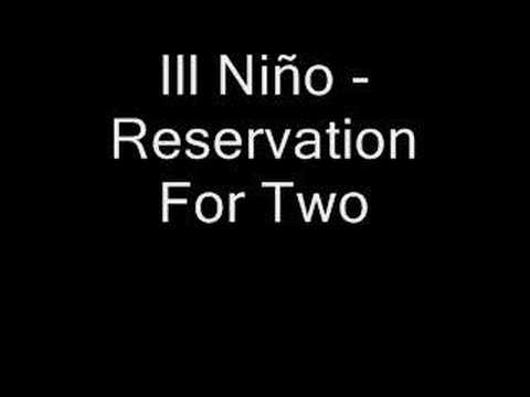 Клип Ill Niño - Reservation For Two