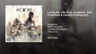 Living My Life (feat. Isuppose, Self Provoked & Carolyn Rodriguez)