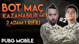 BOT MAÇ KAZANABİLİR Mİ? 2 ADAM 1 RIFKI - PUBG Mobile