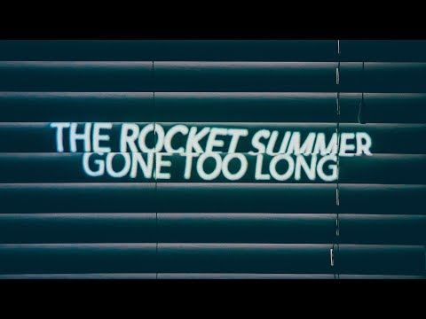 The Rocket Summer - Gone Too Long