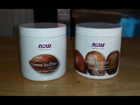 Cocoa Butter and Shea Butter